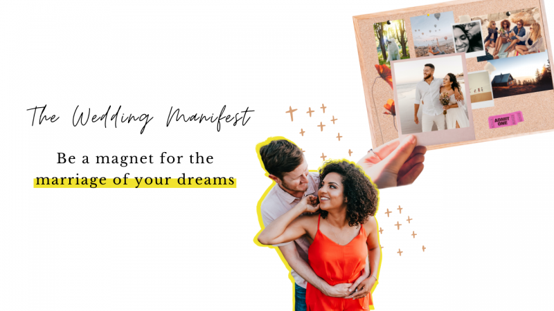 The Wedding Manifest — Be a Magnet for the Marriage of Your Dreams